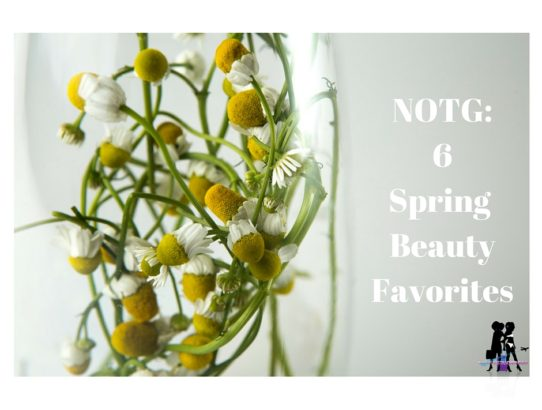 Naturalistas On The Go : 6 Spring Beauty favorites
