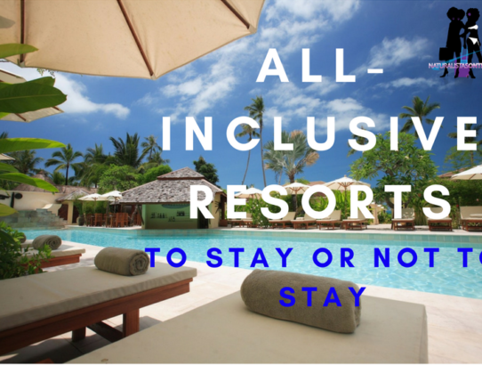 All Inclusive Resorts:  To Stay Or Not To Stay